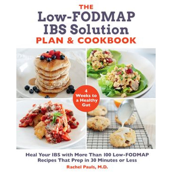 The Low-FODMAP IBS Solution Plan and Cookbook - Dr. Rachel Pauls   2020-eala-conference.org