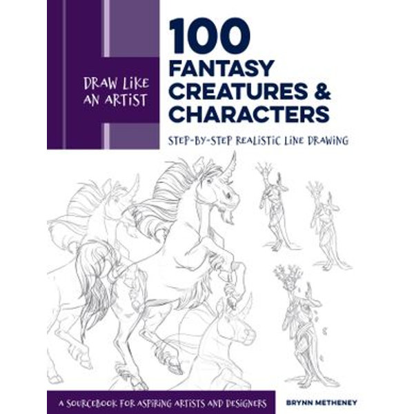 Draw Like an Artist: 100 Fantasy Creatures and Characters - Brynn Metheney   2020-eala-conference.org