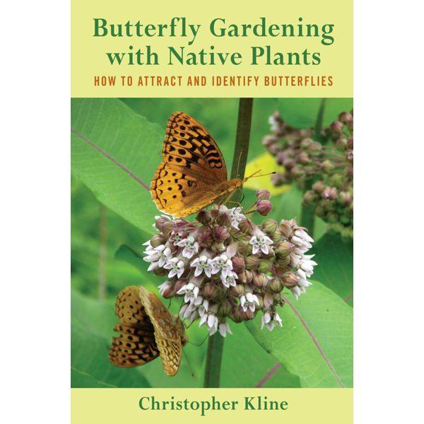 Butterfly Gardening with Native Plants - Christopher Kline   Karta-nauczyciela.org