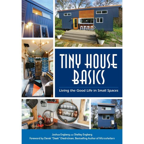Tiny House Basics - Joshua Engberg, Shelley Engberg, Derek Didicksen (Foreword by)   2020-eala-conference.org