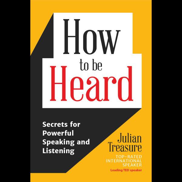 How to be Heard - Julian Treasure | 2020-eala-conference.org