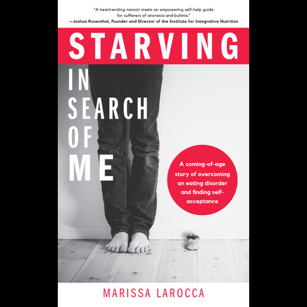 Starving In Search of Me - Marissa LaRocca   2020-eala-conference.org