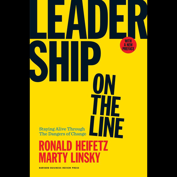 Leadership on the Line, With a New Preface - Ronald Heifetz, Marty Linsky | 2020-eala-conference.org
