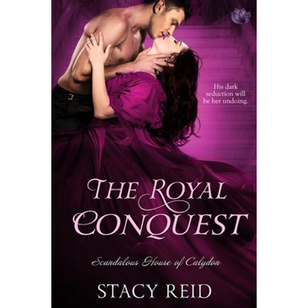 The Royal Conquest - Stacy Reid | 2020-eala-conference.org