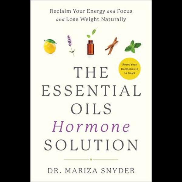 The Essential Oils Hormone Solution - Dr. Mariza Snyder | Karta-nauczyciela.org