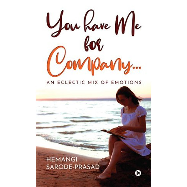 You have Me for Company... - Hemangi Sarode-Prasad | 2020-eala-conference.org