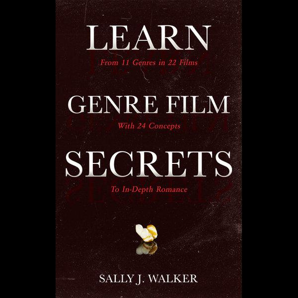 LEARN GENRE FILM SECRETS - Sally J. Walker | 2020-eala-conference.org