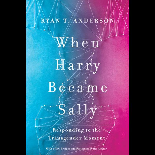 When Harry Became Sally - Ryan T. Anderson | Karta-nauczyciela.org