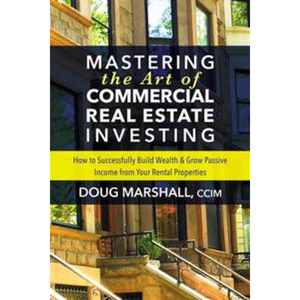 Mastering the Art of Commercial Real Estate Investing -  | Karta-nauczyciela.org