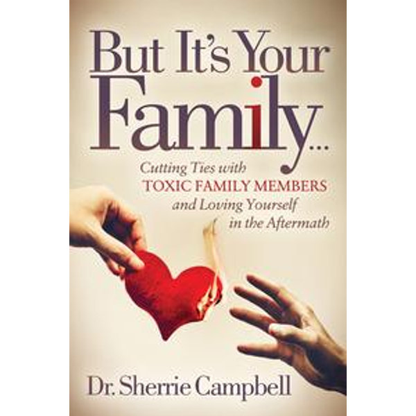 But It's Your Family . . . - Dr. Sherrie Campbell   Karta-nauczyciela.org