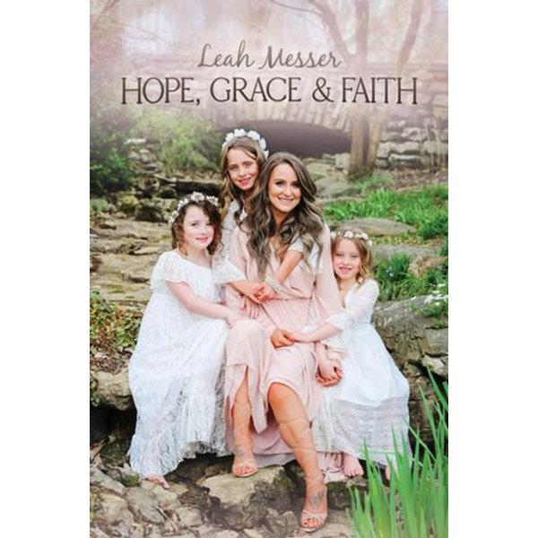 Hope, Grace, & Faith - Leah Messer | 2020-eala-conference.org