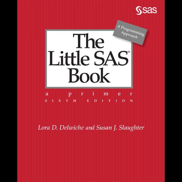The Little SAS Book - Lora D. Delwiche, Susan J. Slaughter | 2020-eala-conference.org