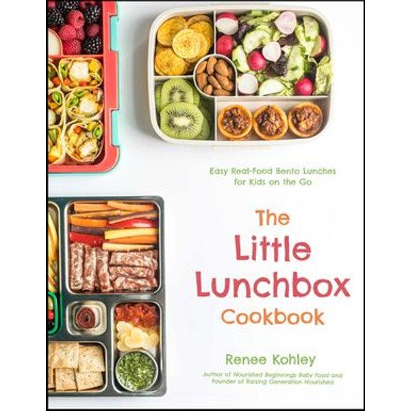 The Little Lunchbox Cookbook - Renee Kohley, Becky Winkler (Photographer) | Karta-nauczyciela.org