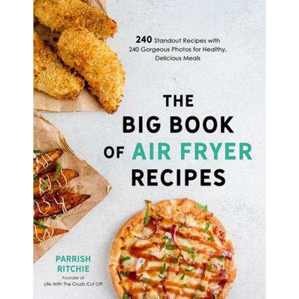 The Big Book of Air Fryer Recipes - Parrish Ritchie | Karta-nauczyciela.org