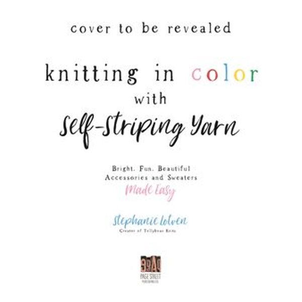 Knit Happy with Self-Striping Yarn - Stephanie Lotven | Karta-nauczyciela.org
