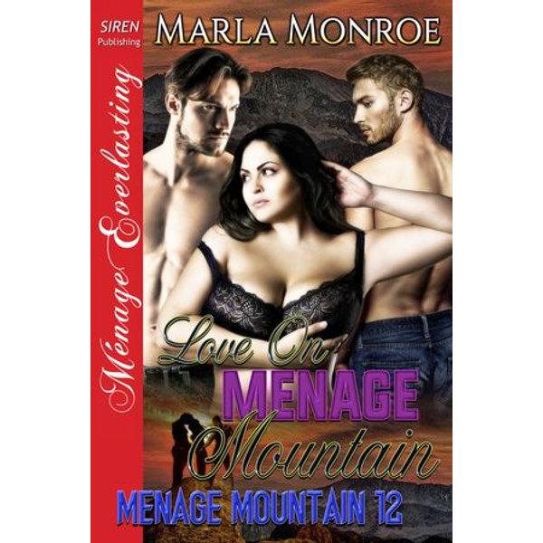 Love on Menage Mountain - Marla Monroe | 2020-eala-conference.org