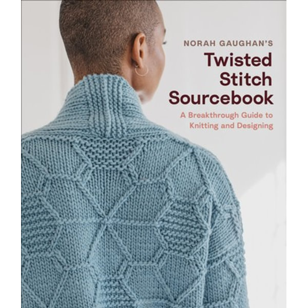 Norah Gaughan's Twisted Stitch Sourcebook - Norah Gaughan | 2020-eala-conference.org