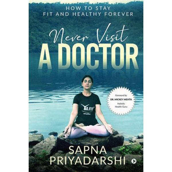 Never Visit a Doctor - Sapna Priyadarshi | 2020-eala-conference.org