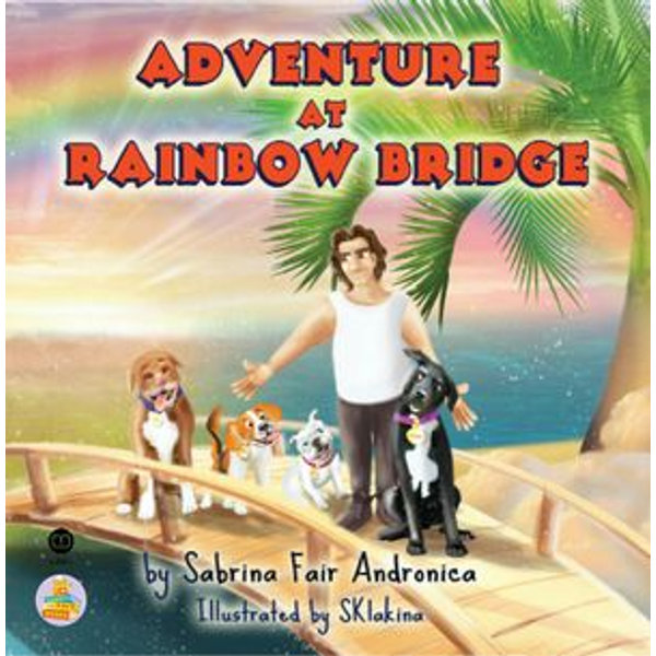 Adventure At Rainbow Bridge - Sabrina Fair Andronica, SKlakina Sklakina   2020-eala-conference.org