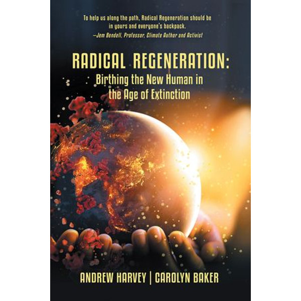 Radical Regeneration: - Carolyn Baker, Andrew Harvey   Karta-nauczyciela.org