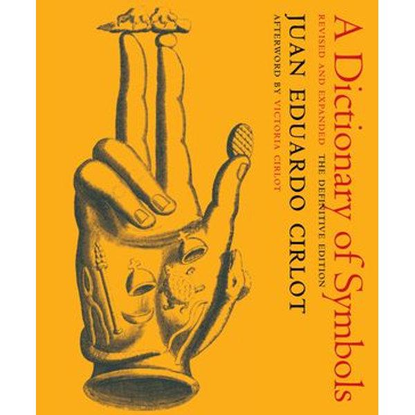 A Dictionary of Symbols - Juan Eduardo Cirlot, Victoria Cirlot, Valerie Miles (Translator), Jack Sage (Translator), Herbert Read (Foreword by) | Karta-nauczyciela.org