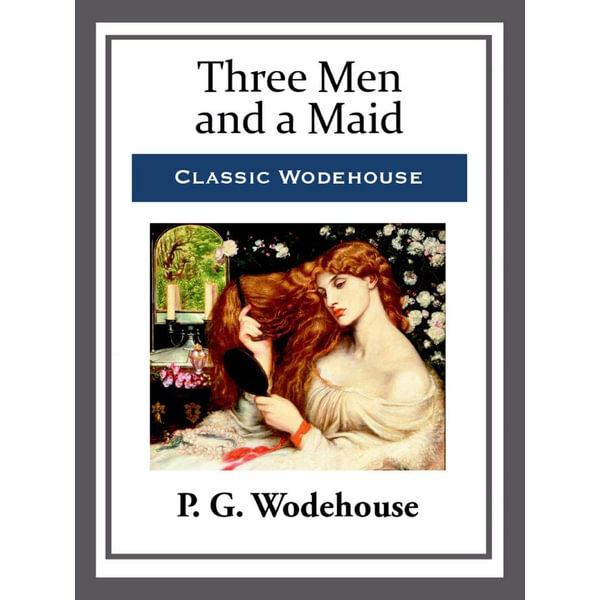 Three Men and a Maid - P. G. Wodehouse   Karta-nauczyciela.org