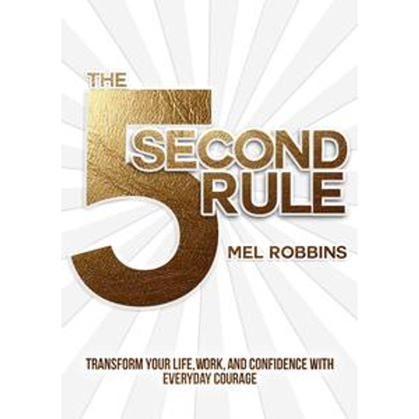 The 5 Second Rule - Mel Robbins | 2020-eala-conference.org