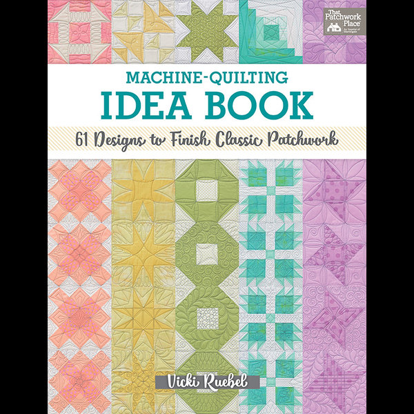 Machine-Quilting Idea Book - Vicki Ruebel | 2020-eala-conference.org