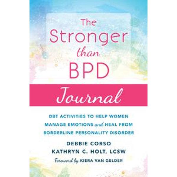 The Stronger Than BPD Journal - Kiera Van Gelder (Foreword by) | Karta-nauczyciela.org