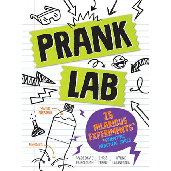Pranklab, Practical science pranks you and your victim can learn from eBook  by Chris Ferrie | 9781728223759 | Booktopia