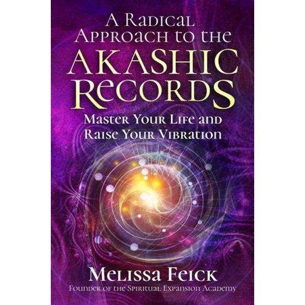 A Radical Approach to the Akashic Records - Melissa Feick | 2020-eala-conference.org