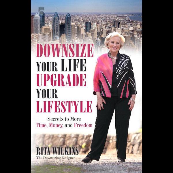 Downsize Your Life, Upgrade Your Lifestyle - Rita S. Wilkins   Karta-nauczyciela.org