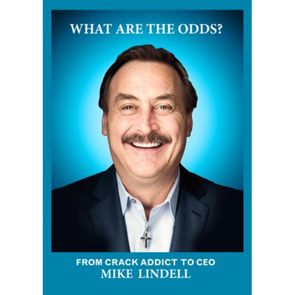 What Are the Odds? From Crack Addict to CEO - Mike Lindell   Karta-nauczyciela.org