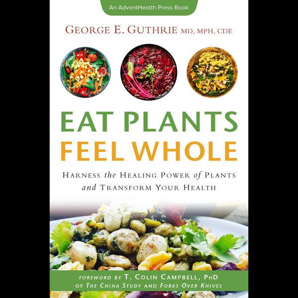 Eat Plants Feel Whole - George E. Guthrie | Karta-nauczyciela.org