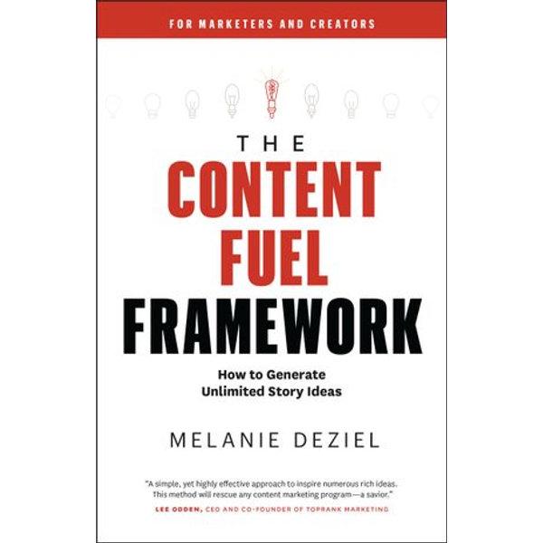 The Content Fuel Framework - Melanie Deziel   Karta-nauczyciela.org