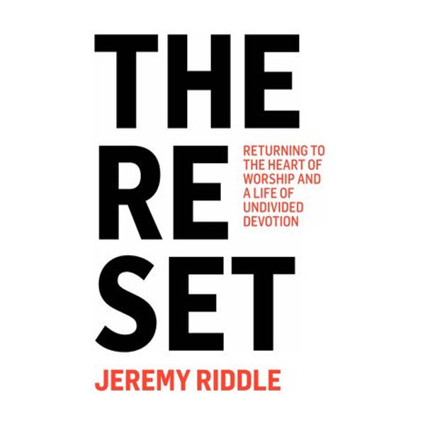 The Reset - Jeremy Riddle | 2020-eala-conference.org