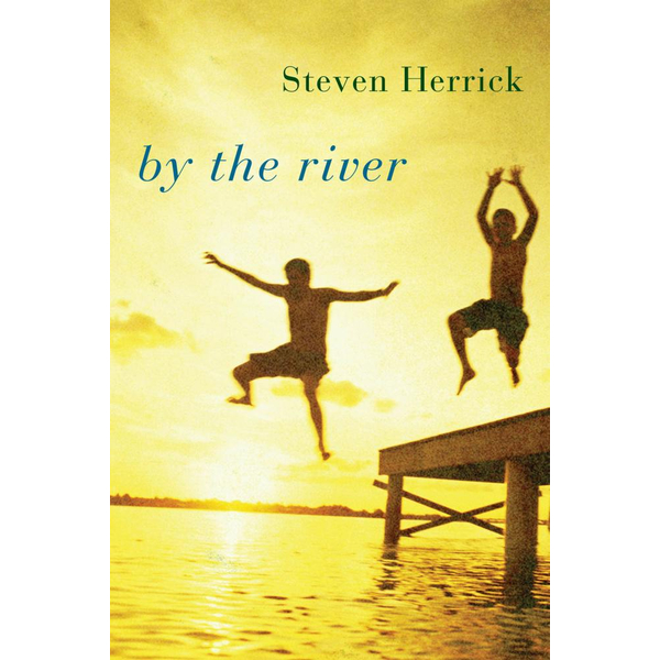By the River - Steven Herrick | 2020-eala-conference.org