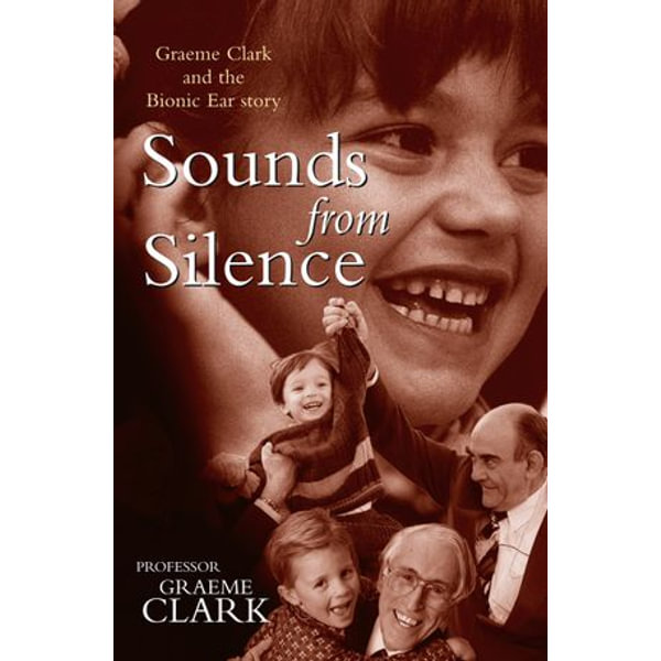 Sounds from Silence - Graeme Clark | Karta-nauczyciela.org