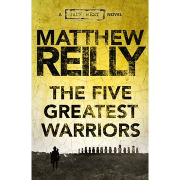 The Five Greatest Warriors - Matthew Reilly | 2020-eala-conference.org