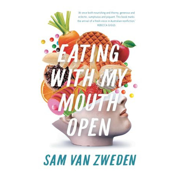 Eating With My Mouth Open - Sam, van Zweden | 2020-eala-conference.org