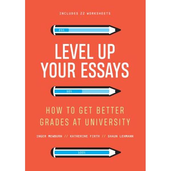 Level Up Your Essays - Inger, Mewburn, Katherine Firth, Shaun Lehmann | 2020-eala-conference.org