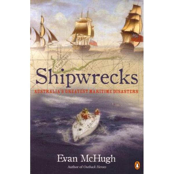 Shipwrecks: Australia's Greatest Maritime Disasters - Evan McHugh | Karta-nauczyciela.org