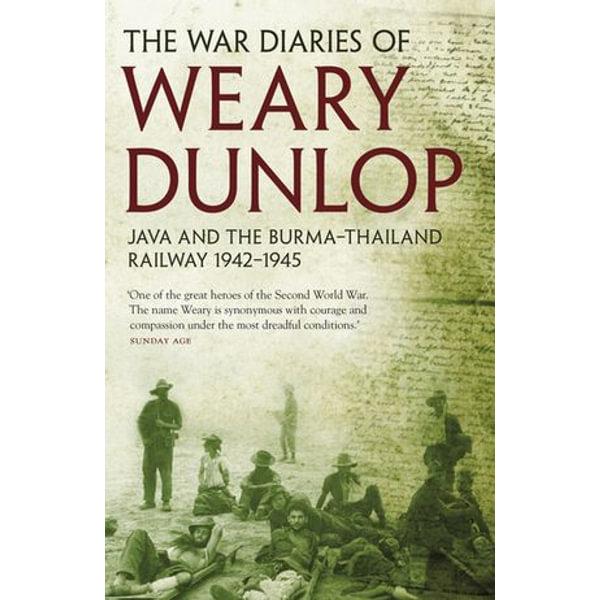 The War Diaries of Weary Dunlop - Edward E Dunlop | 2020-eala-conference.org