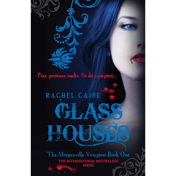 Glass Houses: The Morganville Vampires Book One - Rachel Caine | 2020-eala-conference.org