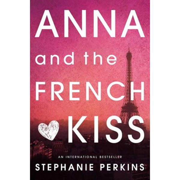 Anna and the French Kiss - Stephanie Perkins | 2020-eala-conference.org