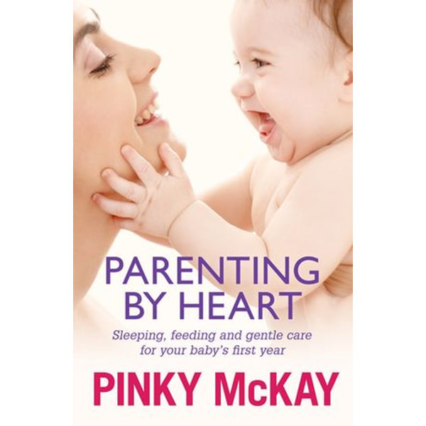 Parenting by Heart - Pinky McKay   2020-eala-conference.org
