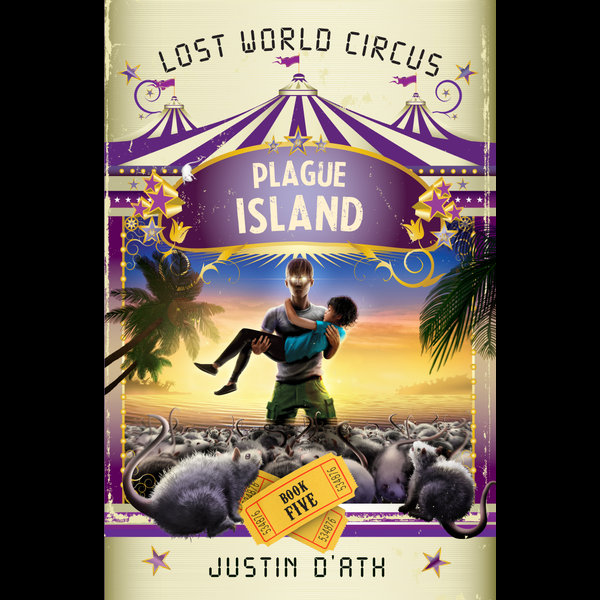 Plague Island: The Lost World Circus Book 5 - Justin D'Ath | 2020-eala-conference.org