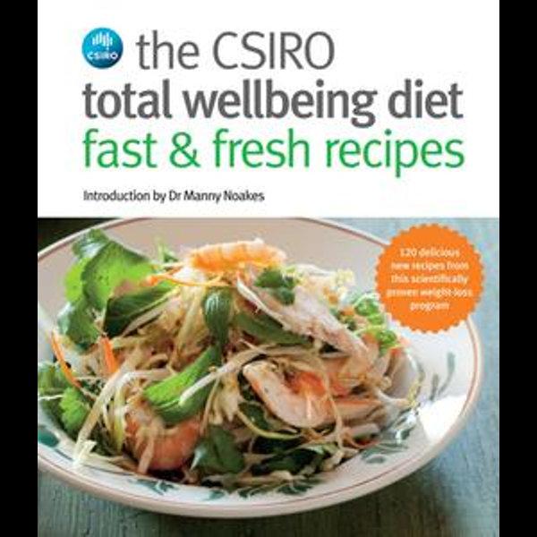 CSIRO Total Wellbeing Diet Fast & Fresh Recipes - CSIRO | 2020-eala-conference.org