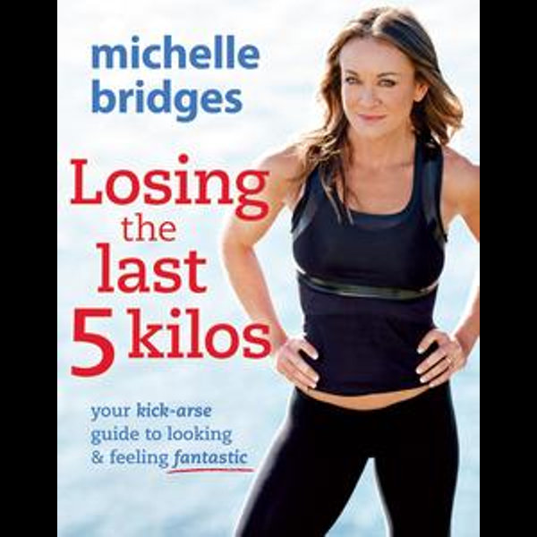 Losing The Last 5 Kilos - Michelle Bridges   Karta-nauczyciela.org
