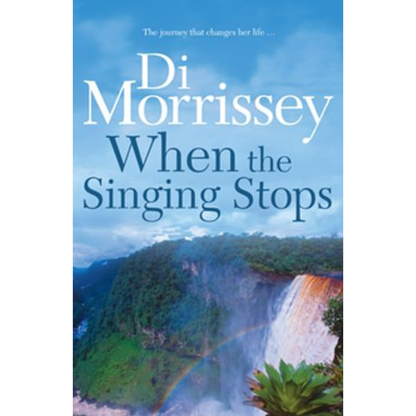 When the Singing Stops - Di Morrissey | Karta-nauczyciela.org